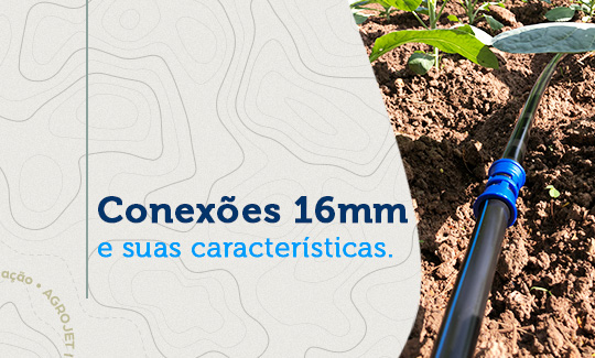 Saiba mais sobre as conexões de 16mm