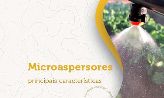 Principais características dos Microaspersores