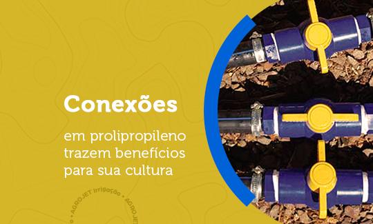 Benefícios das conexões em polipropileno para a sua cultura