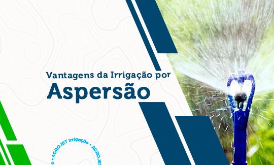 Vantagens da irrigação por aspersão